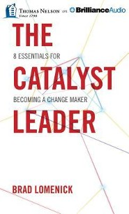 Catalyst Leader: 8 Essentials for Becoming a Change Maker - unabridged audiobook on MP3-CD