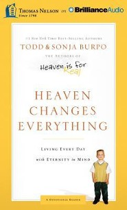 Heaven Changes Everything: Living Every Day with Eternity in Mind - unabridged audiobook on MP3-CD  -     By: Todd Burpo, Sonja Burpo