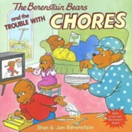 The Berenstain Bears and the Trouble with Chores [With Press-Out Berenstain Bears]  -     By: Stan Berenstain, Jan Berenstain     Illustrated By: Stan Berenstain