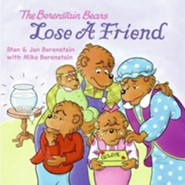 The Berenstain Bears Lose a Friend  -     