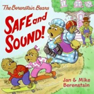 The Berenstain Bears Safe and Sound!  -     By: Jan Berenstain, Mike Berenstain     Illustrated By: Jan Berenstain