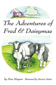The Adventures of Fred & Daisymae  -     By: Dan Magaro