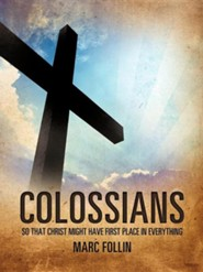Colossians  -     By: Marc Follin