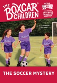 The Soccer Mystery  -              By: Gertrude Chandler Warner