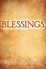 Blessings  -     By: Phyllis Ann Highfill