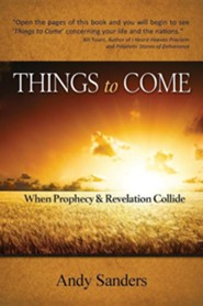 Things to Come: When Prophecy and Revelation Collide