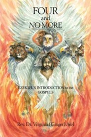Four and No More: Ezekiel's Introduction to the Gospels