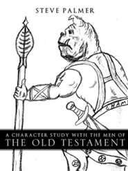 A Character Study with the Men of the Old Testament