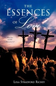 The Essences of Love   -     By: Lola Stradford Richey