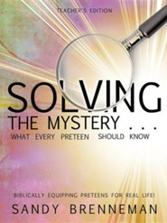 Solving the Mystery . . . What Every Preteen Should Know - Teacher's Edition