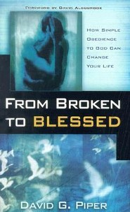From Broken to Blessed  -     By: David Piper