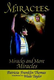 Miracles, Miracles & More Miracles  -     By: Patrica Franklin Thomas