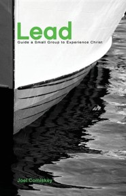 Lead!: Guide a Small Group to Experience Christ