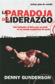 La Paradolja del Liderazo, The Leadership Paradox  -     By: Denny Gunderson