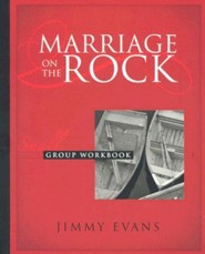 Marriage on the Rock- Small Group  -     By: Jimmy Evans