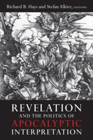 Revelation and the Politics of Apocalyptic Interpretation