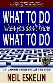 What to Do When You Don't Know What to Do  -     By: Neil Eskelin