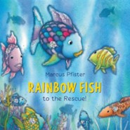 Rainbow Fish to the Rescue  -     By: Marcus Pfister, J. Alison James
