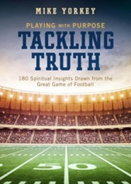 Tackling Truth: 180 Spiritual Insights Drawn from the Great Game of Football