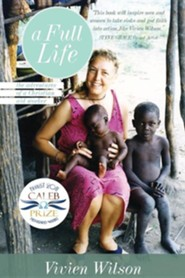 A Full Life: The Adventures of a Christian aid worker  -     By: Vivian Wilson