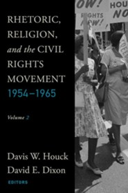 Rhetoric, Religion, and the Civil Rights Movement, 1954-1965: Volume 2