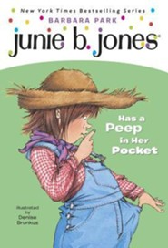 Junie B. Jones Has a Peep in Her Pocket  -              By: Barbara Park                   Illustrated By: Denise Brunkus