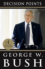 Decision Points  -     By: George W. Bush