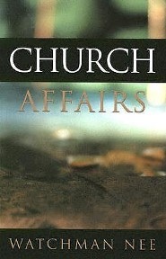 Church Affairs   -     By: Watchman Nee