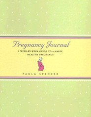 Pregnancy Journal: A Week-By-Week Guide to a Happy, Healthy Pregnancy
