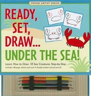 Ready, Set, Draw... Under the Sea! [With 48-Page Sketch Pad and 4 Double-Ended Colored Pencils]