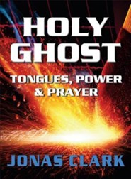 Holy Ghost: Tongues, Power and Prayer