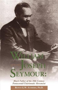 William Joseph Seymour: 1870-1922