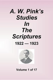 A.W. Pink's Studies in the Scriptures - 1922-23, Volume 1 of 17  -     By: A.W. Pink