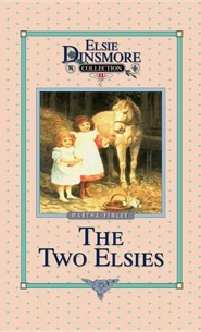 The Two Elsies  -     By: Martha Finley