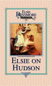 Elsie on the Hudson  -     By: Martha Finley
