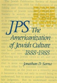 JPS: The Americanization of Jewish Culture 1888-1988