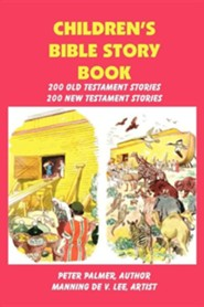 Children's Bible Story Book - Four Color Illustration Edition  -     By: Peter Palmer     Illustrated By: Manning De V. Lee