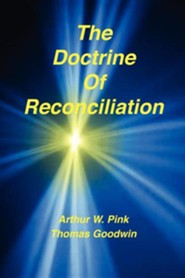 The Doctrine of Reconciliation  -     By: A.W. Pink, Thomas Goodwin