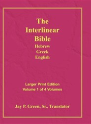 Interlinear Hebrew-Greek-English Bible - Large Print Volume 1