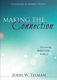 Making the Connection: Discovering Who God Really Is