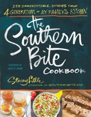 The Southern Bite Cookbook: 150 Irresistible Dishes from 4 Generations of My Family's Kitchen