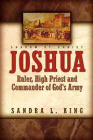 Joshua-Ruler, High Priest and Commander of God's Army