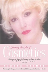Teaching the Art of Cosmetics  -     By: Cindee Grimes