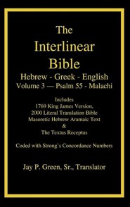Interlinear Hebrew-Greek-English Bible  Volume 3 Psalm 55-Malachi, Cloth
