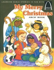 My Merry Christmas Arch Book: Luke 2:1-20 for Children