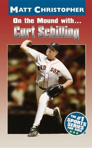 On the Mound With... Curt Schilling  -     By: Matt Christopher, Glenn Stout