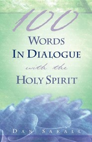 100 Words in Dialogue with the Holy Spirit