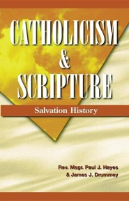 Catholicism and Scripture: Salvation History