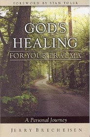 God's Healing for Your Trauma: A Personal Journey   -              By: Jerry Brecheisen