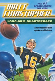 Long Arm Quarterback: A New Football Team Sparks an Old Rivalry  -     By: Matt Christopher